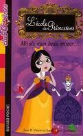 L'école des princesses : Miroir, mon beau miroir