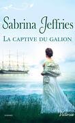 La Trilogie des Lords, Tome 1 : La Captive du Galion