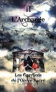 Les Gardiens de l'Ordre Sacré, Tome 2 : L'Archange