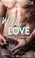 Wild Love - Bad boy & Secret girl, tome 9