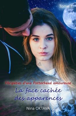 Couverture du livre : Péripéties d'une Potterhead amoureuse, tome 1 : La face cachée des apparences