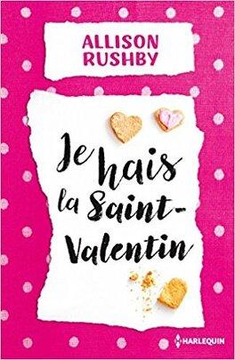 Couverture du livre : Je hais la saint valentin