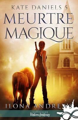 Couverture du livre : Kate Daniels, Tome 5 : Meurtre magique