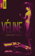 Véline, tome 1 : Sexe, crime & thérapie