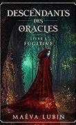 Descendants des oracles, tome 1: fugitive