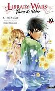 Library Wars : Love & War, Tome 10