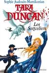 couverture Tara Duncan, Tome 1 : Les Sortceliers