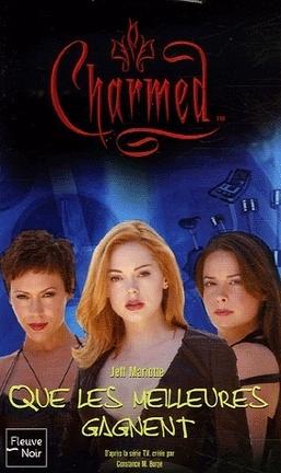 Couverture du livre : Charmed, Tome 26 : Que les Meilleures Gagnent