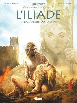 Couverture du livre : L'Iliade, Tome 2 : La guerre des dieux