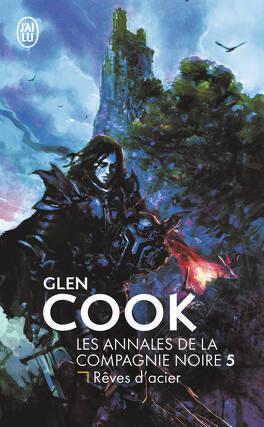 Couverture du livre : La Compagnie noire, Tome 5 : Rêves d'acier