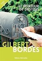 Le Porteur De Destins Livre De Gilbert Bordes