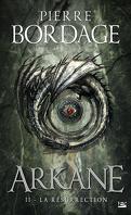 Arkane, Tome 2 : La Résurrection