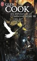 Les Annales de la Compagnie noire, Tome 10 : L'eau dort (I)