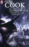 Les Annales de la Compagnie noire, Tome 12 : Soldats de pierre (I)