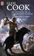 Les Annales de la Compagnie noire, Tome 6 : La Pointe d'argent
