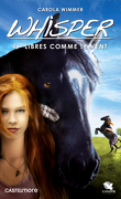 Whisper, Tome 1 : Libres comme le vent