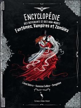 Couverture du livre : Encyclopédie des revenants et des non-morts : Fantômes, vampires et zombies