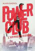 Power Club, Tome 1 : L'Apprentissage
