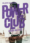 Power Club, Tome 2 : Ondes de choc