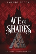 The Shadow Game, tome 1 : Ace of Shades