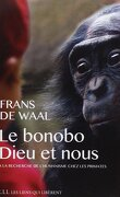 Le bonobo, Dieu et nous : À la recherche de l'humanisme chez les primates