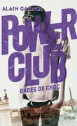 Power Club, Tome 2 : Ondes de choc