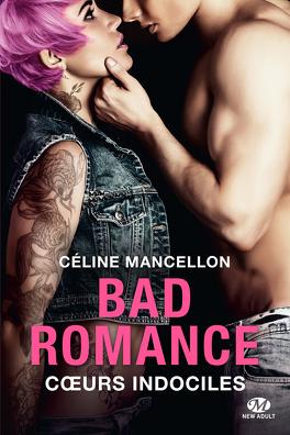 Couverture du livre : Bad Romance, Tome 2 : Cœurs indociles