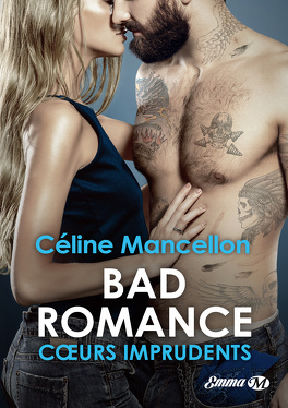 Couverture du livre : Bad Romance, Tome 3 : Cœurs imprudents