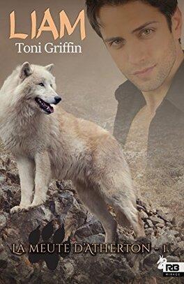 Couverture du livre : La meute d'Atherton, tome 1 : Liam
