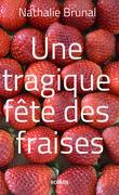 Anna et Roger, tome 1 : Une tragique fête des fraises