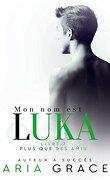 Plus que des amis, Tome 7 : Mon nom est Luka