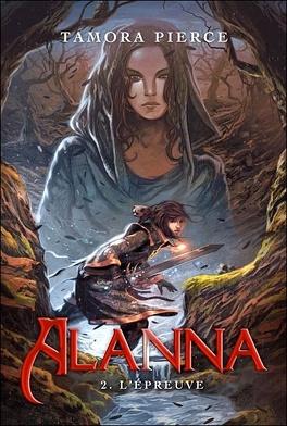 Couverture du livre : Alanna, Tome 2 : L'épreuve