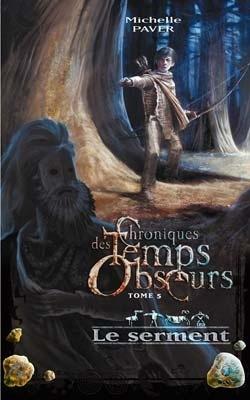 Couverture du livre : Chroniques des temps obscurs, tome 5 : Le Serment