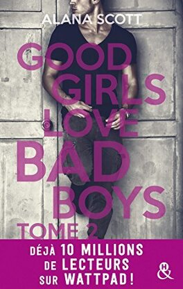 Couverture du livre : Good Girls Love Bad Boys - Tome 2