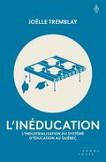 L'inéducation : l'industrialisation du système d'éducation au Québec