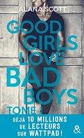Good Girls Love Bad Boys - Tome 1