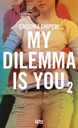 My dilemma is you, Tome 2