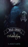 Wild Crows, Tome 1 : Addiction