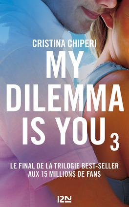Couverture du livre : My dilemma is you, Tome 3