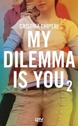 Couverture du livre : My dilemma is you, Tome 2