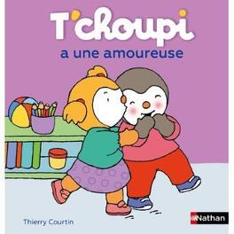 T Choupi A Une Amoureuse Livre De Thierry Courtin