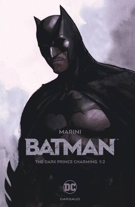 Couverture du livre : Batman, Tome 1 : The Dark Prince Charming (I)