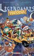 Les Légendaires : Parodia, Tome 3 : Gagastrophique