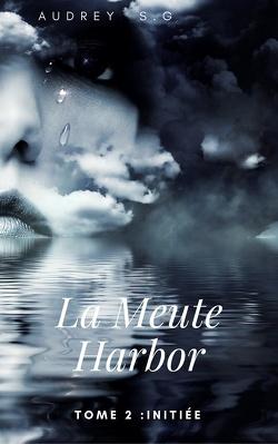 Couverture de La Meute Harbor, Tome 2 : Initiée