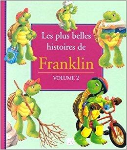 Couverture du livre : Les plus belles histoires de Franklin - Volume 2