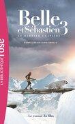 Belle et Sébastien 3 - Le Dernier Chapitre (roman du film)