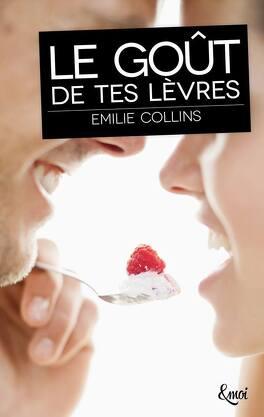 Couverture du livre : Le goût de tes lèvres