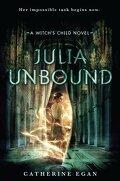 Witch's child, tome 3 : Julia Unbound