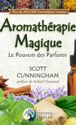 L'aromathérapie magique : Le pouvoir des parfums