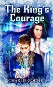North Pole City Tales, Tome 6 : Courage and the King